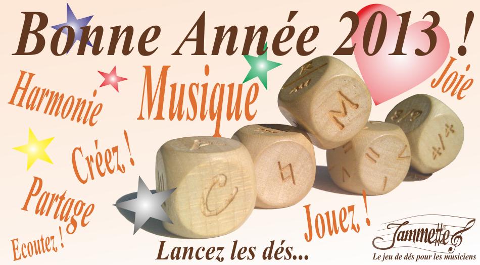 Les 5 dés de Jammette vous souhaite une bonne année 2013 !